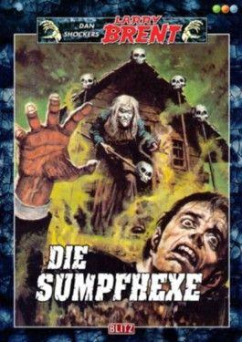 Die Sumpfhexe - Band 29 (Dan Shockers Larry Brent)