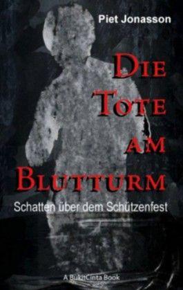 Die Tote am Blutturm: Schatten über dem Schützenfest