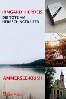 Die Tote am Herrschinger Ufer: Ammersee-Krimi