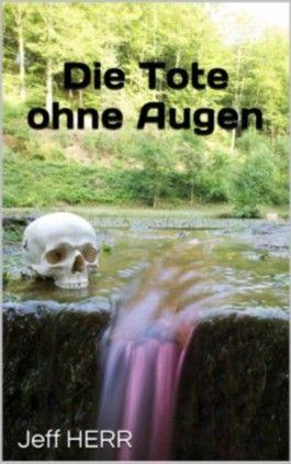 Die Tote ohne Augen / Maria Ferreiras erster Fall (German Edition)
