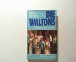 Die Waltons : Roman e. Familie. [Aus d. Amerikan. von Heinz Nagel]