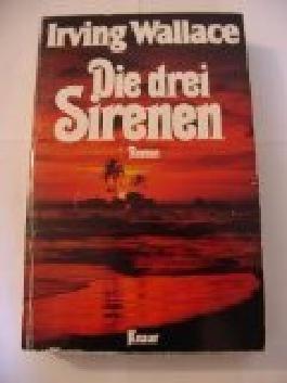 Die drei Sirenen : Roman. = The three sirens. Knaur[-Taschenbücher] 586 ; 3426005867