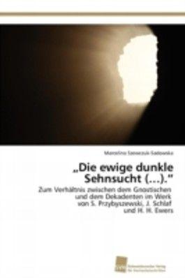 Die ewige dunkle Sehnsucht ( ).