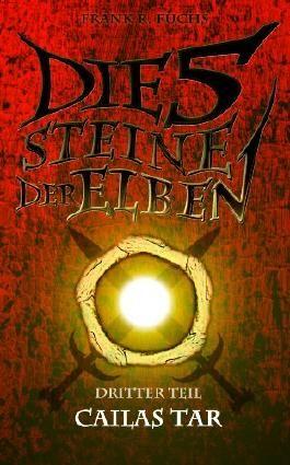 Die fünf Steine der Elben Band 3 Cailas Tar