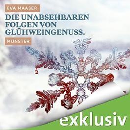 Die unabsehbaren Folgen von Glühweingenuss. Münster (Winterkrimi)