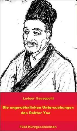 Die ungewöhnlichen Untersuchungen des Doktor Yao: Fünf Kurzgeschichten