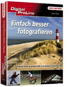 Digital ProLine: Einfach besser fotografieren