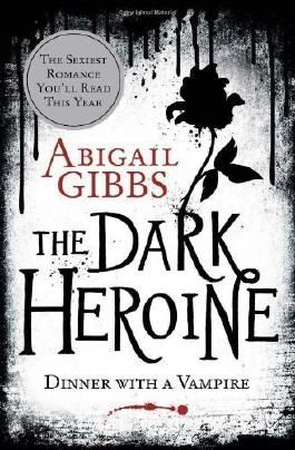 The Dark Heroine - Dinner with a Vampire