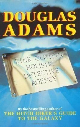 Dirk Gently's Holistic Detective Agency by Adams, Douglas ( 1988 )