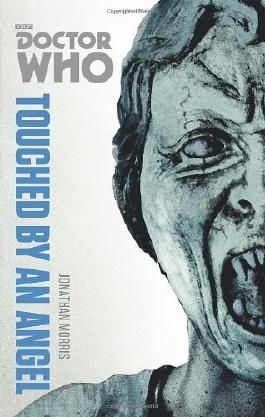 Doctor Who: Touched by an Angel: The Monster Collection Edition by Morris, Jonathan (2014) Paperback