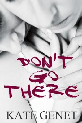 Don't Go There