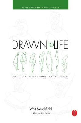 Drawn to Life: 20 Golden Years of Disney Master Classes: Volume 2: The Walt Stanchfield Lectures: 1