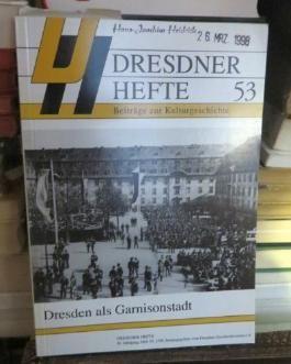 Dresdner Hefte 53 - Dresden als Garnisonstadt