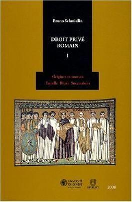 Droit privé romain : Tome 1, Origines et sources, famille, biens, successions