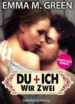Du + Ich: Wir Zwei, 4 (Erotischer Roman)
