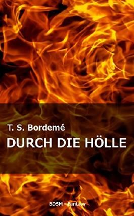 Durch die Hölle: [BDSM - fantasy]