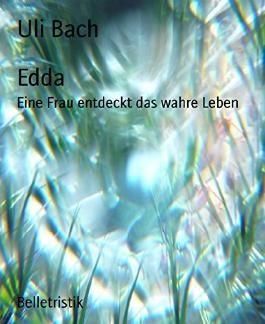 Edda: Eine Frau entdeckt das wahre Leben