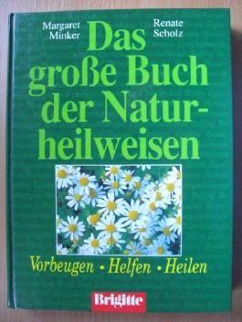 Ein Brigitte-Buch Das grosse Buch der Naturheilweisen : vorbeugen ; helfen ; heilen