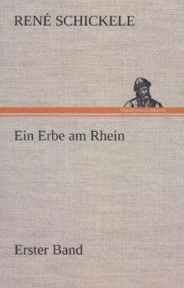 Ein Erbe am Rhein - Erster Band