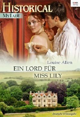 Ein Lord für Miss Lily (Historical Mylady)