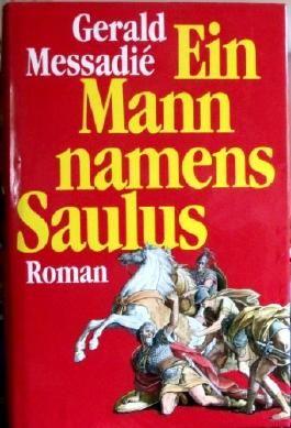 Ein Mann namens Saulus. Roman