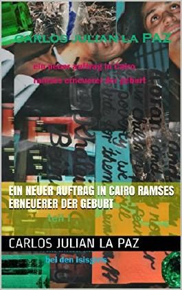 Ein Neuer Auftrag in Cairo Ramses Erneuerer der Geburt: Bei den Isisgrls im Wüstenzelt (Ein neuer Auftrag in Cairo  Buch1)