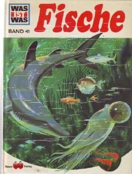 Ein WAS IST WAS Buch. Fische. Band 41.