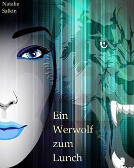Ein Werwolf zum Lunch: Samantha und Tyler  (Werwolf Erotik) (Ein Werwolf zum ... 2)