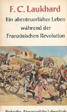 Ein abenteuerliches Leben während der Französischen Revolution. Bearb. v. Franz Dobmann.