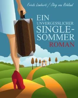Ein unvergesslicher Single-Sommer
