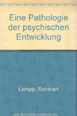 Eine Pathologie der psychischen Entwicklung.