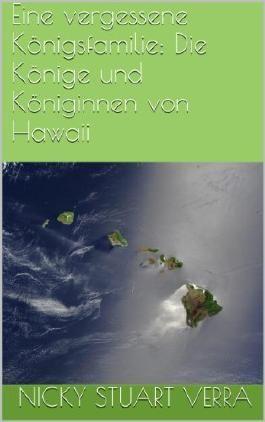 Eine vergessene Königsfamilie: Die Könige und Königinnen von Hawaii