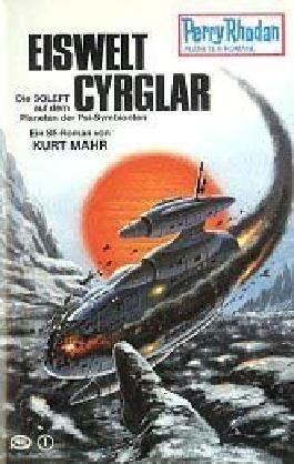 Eiswelt Cyrglar. Perry Rhodan Planetenromane 225, 1. Auflage.