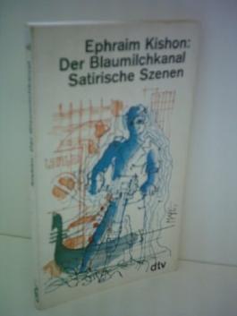 Ephraim Kishon: Der Blaumilchkanal