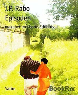 Episoden: makaber erotische Erlebnisse
