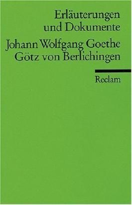 Erläuterungen und Dokumente zu Johann Wolfgang von Goethe: Götz von Berlichingen von Neuhaus. Volker (2003) Taschenbuch