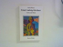Ernst Ludwig Kirchner: Leben und Werk