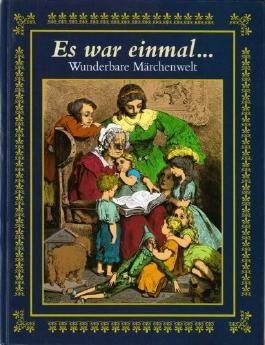 Es war einmal - Wunderbare Märchenwelt (Eine exklusive Sammlung mit über 70 der bekanntesten und beliebtesten Märchen von den Brüdern Grimm, Bechstein, Hauff, Reinick, Volkmann & Blüthgen)