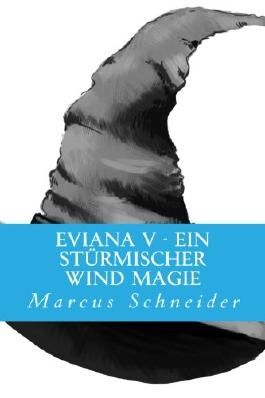 Eviana V - Ein stürmischer Wind Magie
