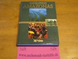 Expedition Amazonas (Faszination der weiten Welt)