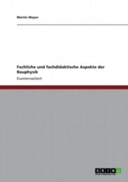 Fachliche und fachdidaktische Aspekte der Bauphysik