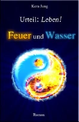 Feuer und Wasser (Urteil: Leben!)