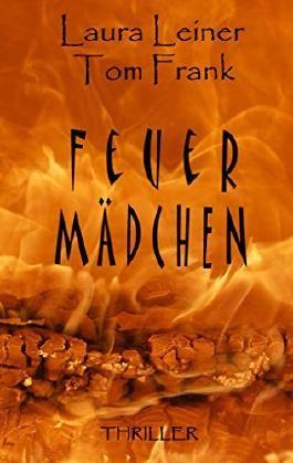 Feuermädchen: Thriller