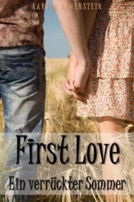 First Love - Ein verrückter Sommer