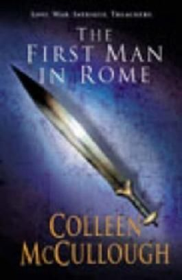 First Man In Rome (Masters of Rome) by McCullough Doctor of Neurophysiology, Colleen New Edition (2003)
