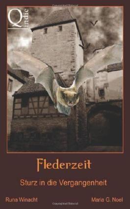 Flederzeit - Sturz in die Vergangenheit (Historischer Roman)