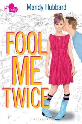 Fool Me Twice: An If Only novel (If Only . . .)