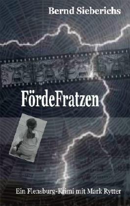 Fördefratzen: Ein Flensburg-Krimi mit Mark Rytter von Bernd Sieberichs (2011) Broschiert