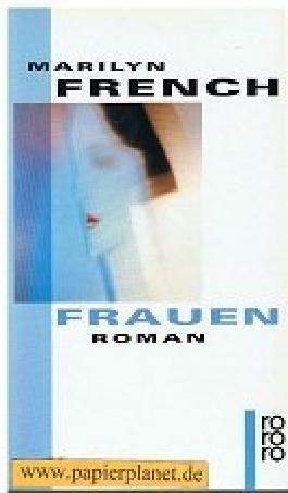Frauen : Roman. = The women's room ;; Rororo 14954 ; 3499149540 Dt. von Barbara Duden ...,