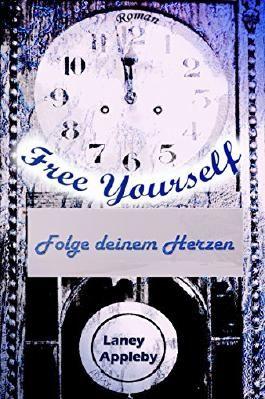 Free Yourself - Folge deinem Herzen